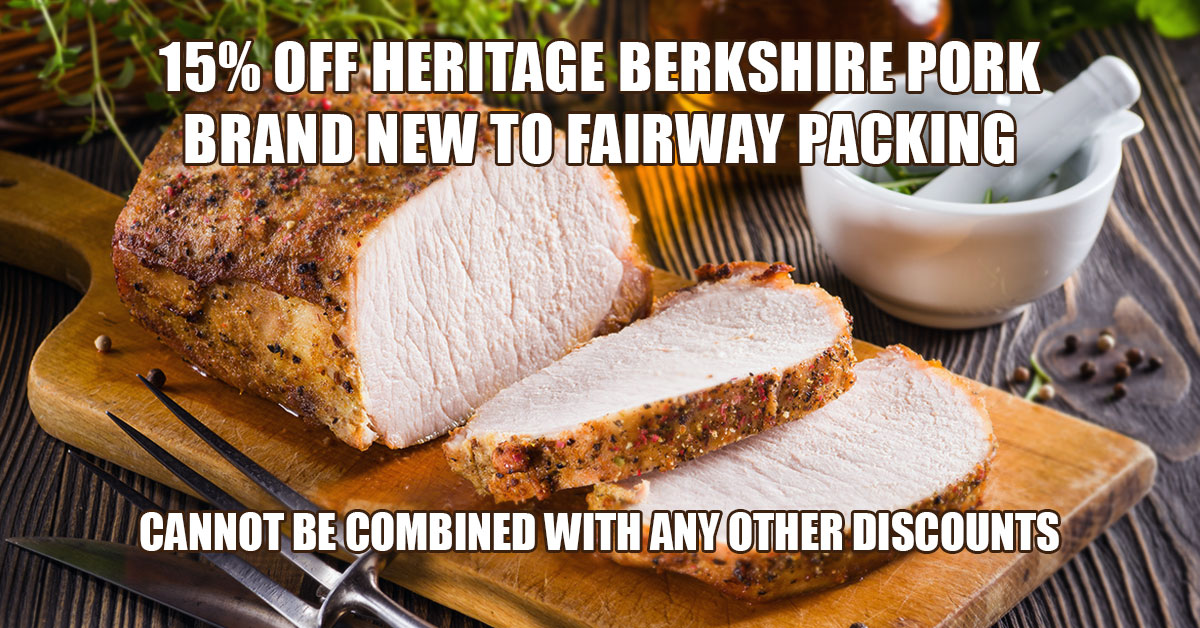 Fairway Packing 15% OFF Heritage Berkshire Pork